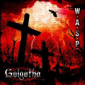 W.A.S.P Golgotha